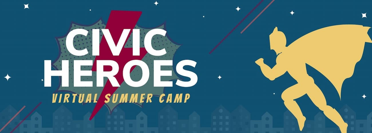 Civic Heroes Virtual Summer Camp