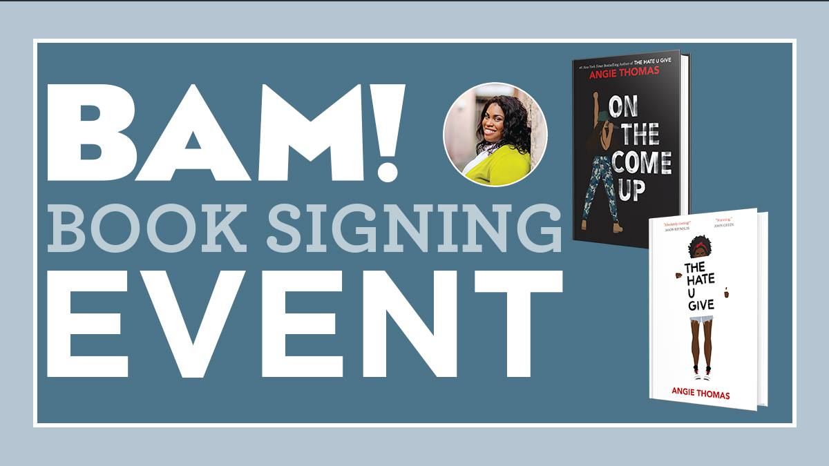 Books-A-Million book signing event featuring Angie Thomas, author of The Hate U Give and On the Come Up